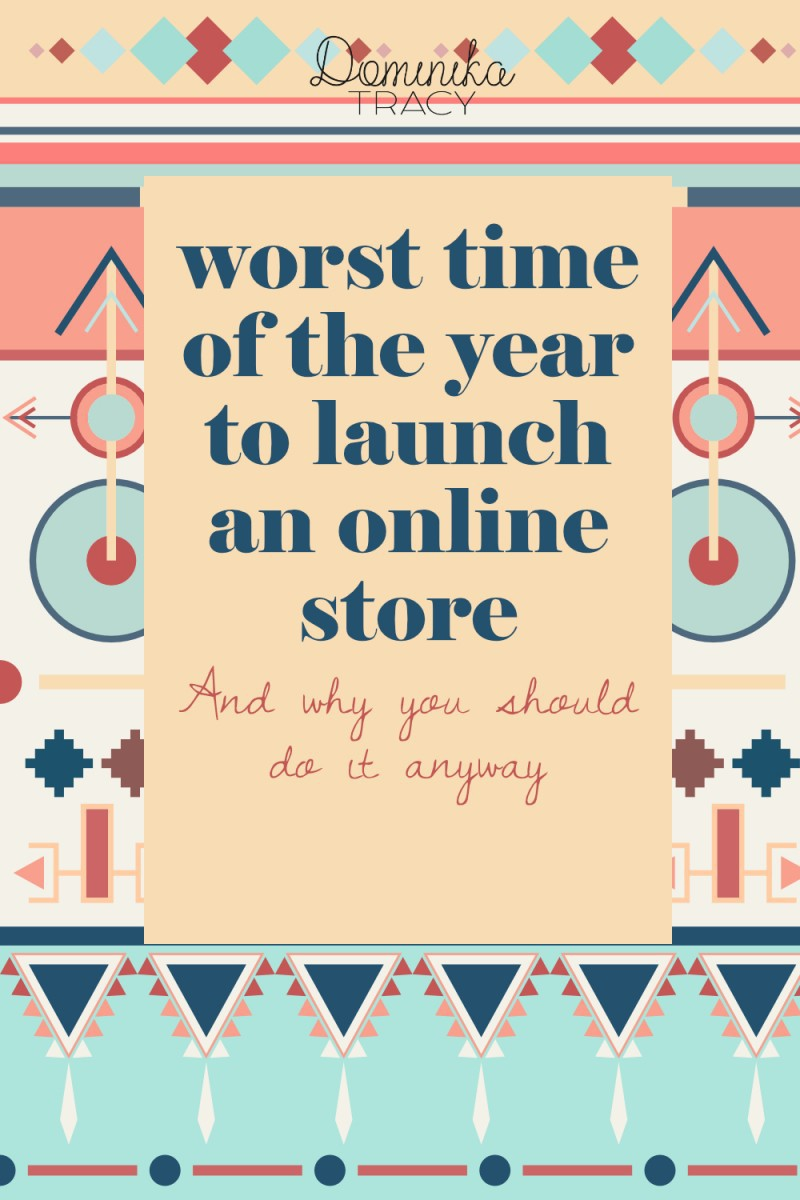 The worst time of the year to launch an online store